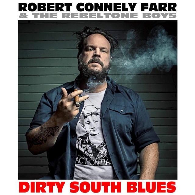 Robert-Connely-Farr-Dirty-South-Blues-on-Indie-Music-Reviews-IMR
